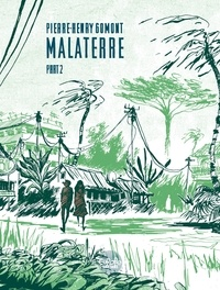 Pierre-Henry Gomont - Malaterre Malaterre: Part 2.