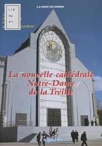 Pierre Henry et Jean-Pierre Filatriau - La nouvelle cathédrale Notre-Dame de la Treille.