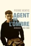 Pierre Hentic - Agent de l'ombre - Mémoires.