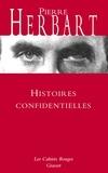 Pierre Herbart - Histoires confidentielles - Les Cahiers Rouges.
