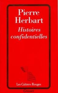 Pierre Herbart - Histoires confidentielles.