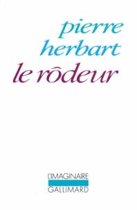 Pierre Herbart - Le Rôdeur.