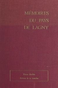 Pierre Herbin et Maurice Doublet - Mémoires du pays de Lagny - La petite histoire dans la grande.