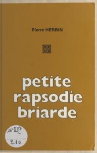 Pierre Herbin - Petite rapsodie briarde - Lagny, Meaux, Coulommiers.