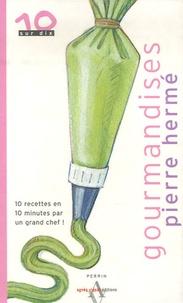 Pierre Hermé - Gourmandises.