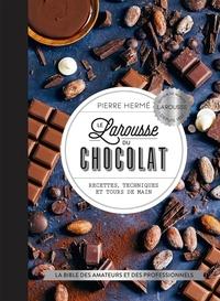 Pierre Hermé - Le Larousse du chocolat - Recettes, techniques et tours de main.