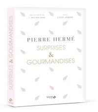 Pierre Hermé et Coco Jobard - Surprises & Gourmandises.