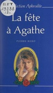 Pierre Hero et Pierre Genève - La fête à Agathe.