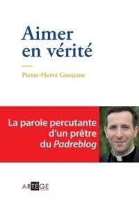 Pierre-Hervé Grosjean - Aimer en vérité.