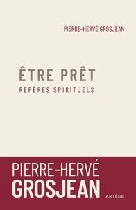 Pierre-Hervé Grosjean - Etre prêt - Repères spirituels.