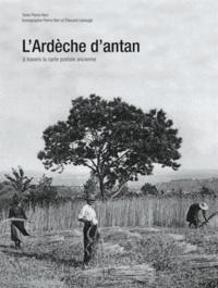 Pierre Herz - L'Ardèche d'antan - A travers la carte postale ancienne.