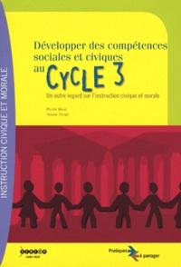 Pierre Hess et Ariane Perge - Développer des compétences sociales et civiques au cycle 3 - Un autre regard sur l'instruction civique et morale.