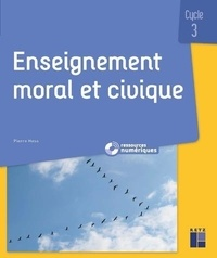 Pierre Hess - Enseignement moral et civique Cycle 3.