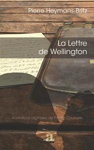Pierre Heymans-Britz - La lettre de Wellington.