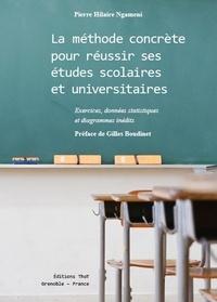 Pierre Hilaire Ngameni - La méthode concrète pour réussir ses études scolaires et universitaires - Exercices, données statistiques et diagrammes inédits.