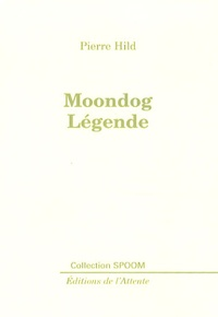 Pierre Hild - Moondog Légende.