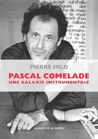 Pierre Hild - Pascal Comelade - Une galaxie instrumentale.