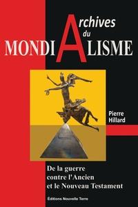 Pierre Hillard - Archives du mondialisme - De la guerre contre l'Ancien et le Nouveau Testament.