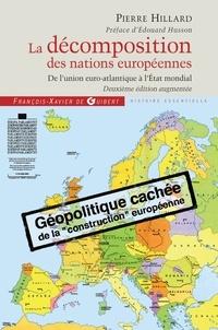 Pierre Hillard - La décomposition des nations européennes - De l'union euro-atlantique à l'Etat mondial.