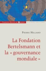 Pierre Hillard - La fondation Bertelsmann et la gouvernance mondiale.