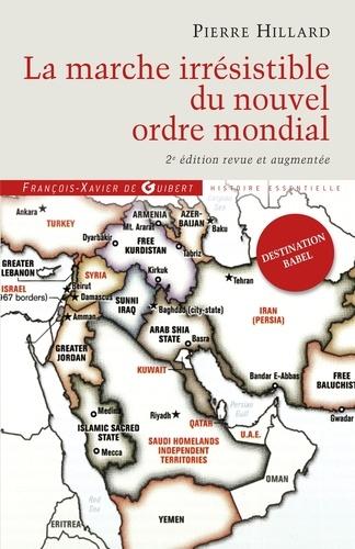 La marche irrésistible du nouvel ordre mondial - Pierre Hillard - Format ePub - 9782755410136 - 15,99 €