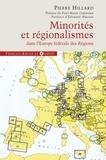 Pierre Hillard - Minorités et régionalismes dans l'Europe fédérale des Régions - Enquête sur le plan allemand qui va bouleverser l'Europe.