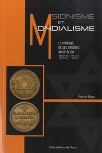 Pierre Hillard - Sionisme et Mondialisme - Le sionisme, de ses origines au IIIe Reich, 1895-1941.