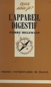 Pierre Hillemand et Paul Angoulvent - L'appareil digestif et ses maladies.