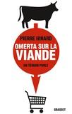 Pierre Hinard - Omerta sur la viande... - Un témoin parle.