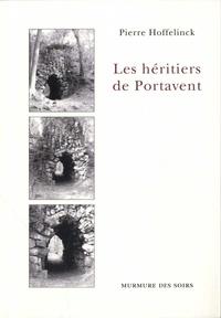 Pierre Hoffelinck - Les heritiers de Portavent.