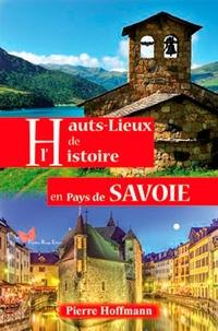 Pierre Hoffmann - Hauts-lieux de l'histoire en Pays de Savoie.