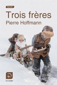 Pierre Hoffmann - Trois frères.