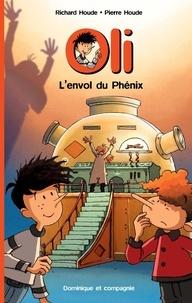 Pierre Houde et Richard Houde - Oli  : L'envol du Phénix.