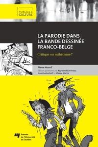 Pierre Huard - La parodie dans la bande dessinée franco-belge - Critique ou esthétisme?.