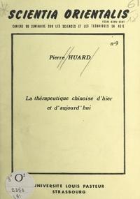Pierre Huard - La thérapeutique chinoise d'hier et d'aujourd'hui - Table ronde sur l'apport des médecines asiatiques à la médecine universelle, Strasbourg, 21-23 mai 1976.
