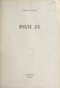 Pierre Huard et Pierre Joubert - Piste 23.