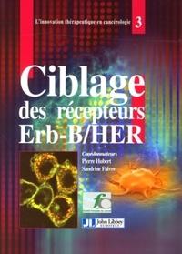 Pierre Hubert et Sandrine Faivre - Ciblage des récepteurs Erb-B/HER.