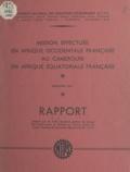 Pierre Hud - Rapport de la mission effectuée en Afrique occidentale française, au Cameroun, en Afrique équatoriale française - Mars-avril 1954.