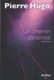 Pierre Hugo - Un chemin d'intimité.
