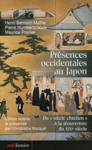 Pierre Humbertclaude et Henri Bernard-Maitre - Présences occidentales au Japon - Du siècle Chrétien à la réouverture du XIXe siècle.