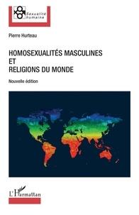 Pierre Hurteau - Homosexualités masculines et religions du monde.
