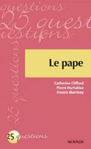 Pierre Hurtubise et Catherine E. Clifford - Le pape.