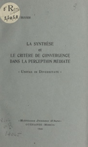 Pierre Husser - La synthèse et le critère de convergence dans la perception médiate - Unitas in diversitate.