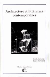 Pierre Hyppolite - Architecture et littérature comtemporaines.