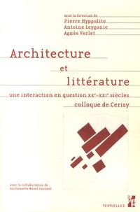 Pierre Hyppolite et Antoine Leygonie - Architecture et littérature - Une interaction en question (XXe-XXIe siècles).