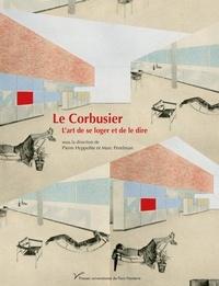 Pierre Hyppolite et Marc Perelman - Le Corbusier - L'art de se loger et de le dire.