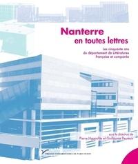 Pierre Hyppolite et Guillaume Peureux - Nanterre en toutes lettres - Les cinquante ans du département de Littératures française et comparée.