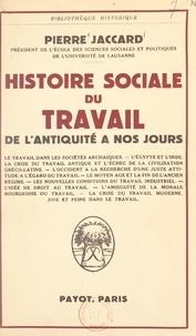 Pierre Jaccard - Histoire sociale du travail - De l'antiquité à nos jours.