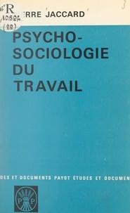 Pierre Jaccard - Psycho-sociologie du travail.