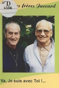 Pierre Jaccard et Raymond Jaccard - Va, je suis avec toi !....